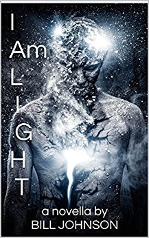 The cover of Bill Johnson's novella, I Am Light.