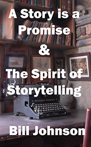 Bill Johnson's A Story  is a Promise & The Spirit of Storytelling book cover