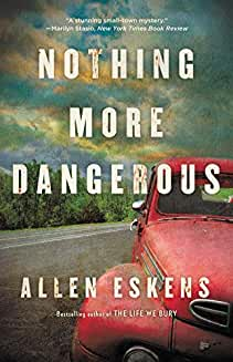 Cover of Allen Esken's novel Nothing More Dangerous.